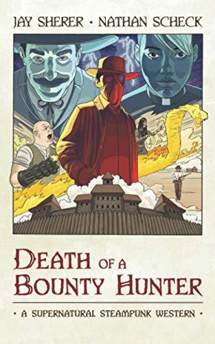 Death of a Bounty Hunter: A Supernatural Steampunk Western