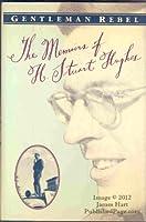 Gentleman Rebel: The Memoirs of H. Stuart Hughes 039556316X Book Cover