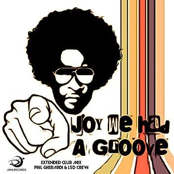 Joy We Had A Groove