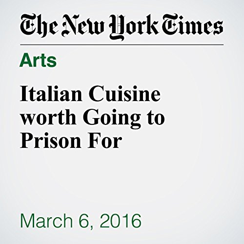 Italian Cuisine worth Going to Prison For audiobook cover art
