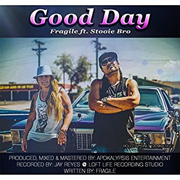 Good Day (feat. Stooie Bro)
