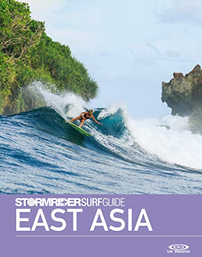 The Stormrider Surf Guide East Asia: Surfing in Japan, South Korea, Taiwan, China, Hong Kong, Philippines, Vietnam, Malaysia and the Maluku islands (Stormrider Surfing Guides) (English Edition)
