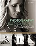 Photography Business Secrets: The Savvy...