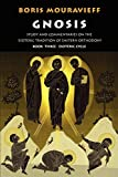 Gnosis Book Three, the Esoteric Cycle: Study and Commentaries on the Esoteric Tradition of Eastern Orthodoxy