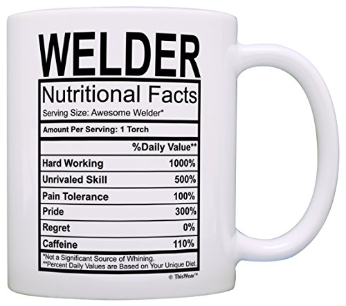 Welder Gifts Welder Nutritional Facts Label Gag Gift Gift Coffee Mug...