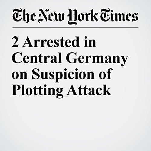 2 Arrested in Central Germany on Suspicion of Plotting Attack copertina
