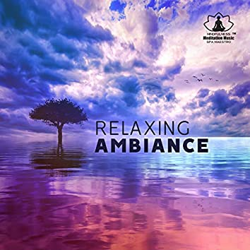 Relaxing Ambiance - Relax to the Sounds of Dreamy Music: Float Away & Enjoy