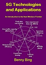 5G Technologies and Applications: An Introduction to the Next Wireless Frontier