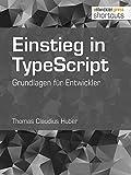 Einstieg in TypeScript: Grundlagen für Entwickler (shortcuts 219)
