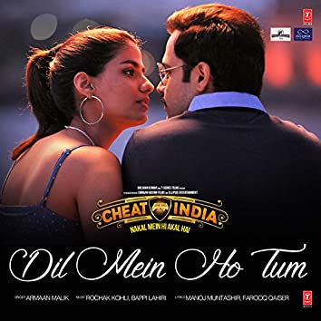 """Dil Mein Ho Tum (From """"Cheat India"""")"""