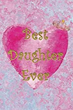 Best Daughter Ever: Essential Dotted Grid Matrix Bullet Journal Organize Track Plan Ideas Notebook All in One Good Quality Book BONUS Pen Test Page for Girl Ladies Teen