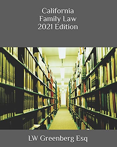 Compare Textbook Prices for California Family Law 2021 Edition  ISBN 9798739526816 by Greenberg Esq, LW