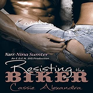 Resisting the Biker     Volume 1              By:                                                                                                                                 Cassie Alexandra                               Narrated by:                                                                                                                                 Nina Sumter                      Length: 6 hrs and 54 mins     262 ratings     Overall 3.9