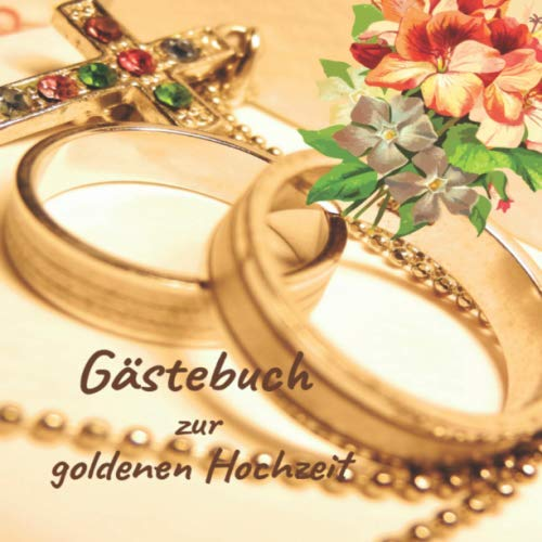 Gästebuch zur goldenen Hochzeit: Erinnerungsbuch zum selbst Eintragen zur goldenen Hochzeit bunt.