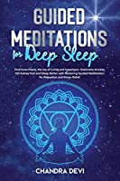 Guided Meditations for Deep Sleep: Find Inner Peace, the Joy of Living and Happiness. Overcome Anxiety, Fall Asleep Fast and Sleep Better with Meditations for Relaxation and Stress Relief