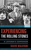 Experiencing the Rolling Stones: A Listener's Companion
