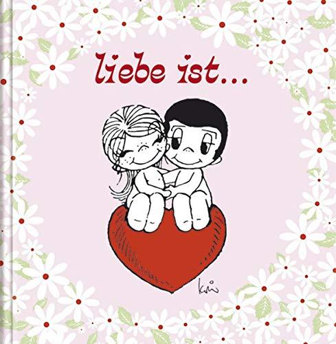 Liebe ist…: Cartoon-Geschenkbuch über die Liebe: Romantisches Geschenkbuch über die Liebe.