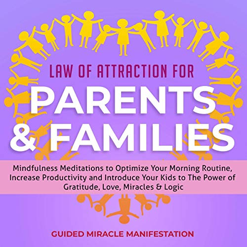 Law of Attraction for Parents & Families audiobook cover art