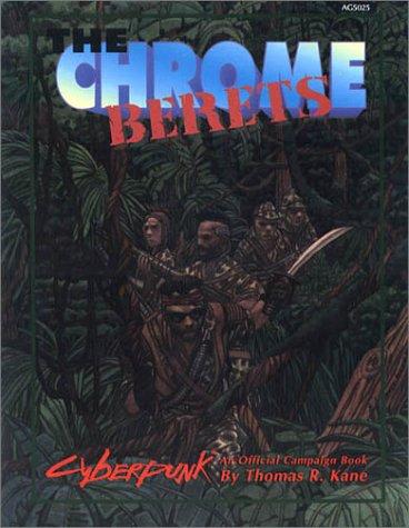 The Chrome Berets: An Official Cyberpunk 2020 Campaign Book