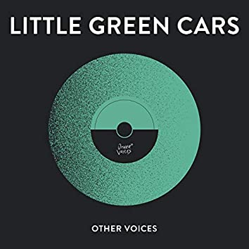 Other Voices Presents: Little Green Cars