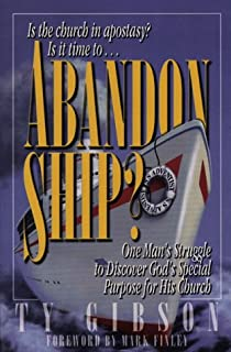 Abandon Ship: One Man's Struggle to Discover God's Special Purpose for His Church