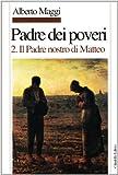 Padre dei poveri. Traduzione e commento delle beatitudini e del Padre nostro di Matteo. Il Padre nostro (Vol. 2)