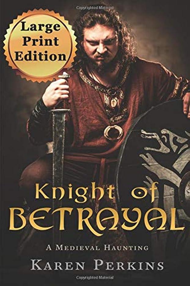 非常に眩惑する通知Knight of Betrayal: A Medieval Haunting - Large Print Edition (Ghosts of Knaresborough)