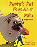 Percy's Pet Pugusaur Pete, bully eradicator...