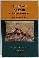 African Safari: Again, Again and Again 0965473139 Book Cover