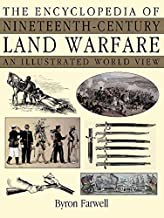The Encyclopedia of Nineteenth-Century Land Warfare: An Illustrated World View