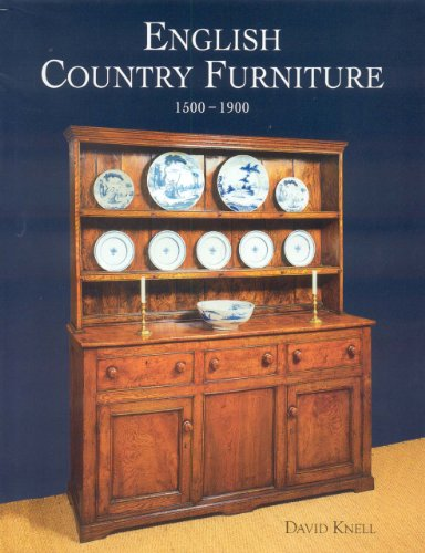 English Country Furniture: The Vernacular Tradition 1500-1900 (Made in England, 1500-1900)