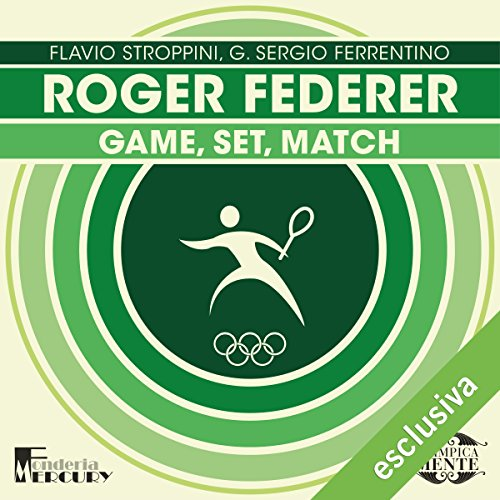 Roger Federer: Game, set, match (Olimpicamente)  Audiolibri