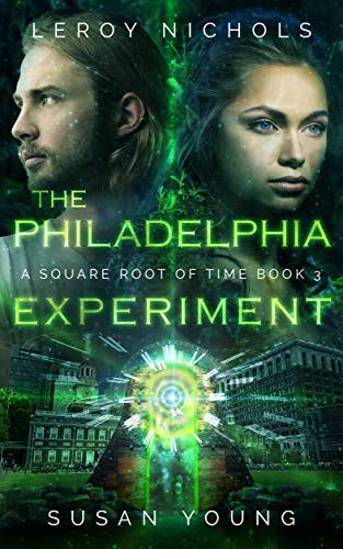 The Philadelphia Experiment: A Square Root of Time Novel (English Edition)