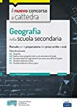 Geografia nella scuola secondaria: Manuale per la preparazione alle prove scritte e orali