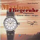 Mythos Flieger-Uhr: Die Geschichte der Flieger-Uhr - und ihr Aufstieg zum Mythos