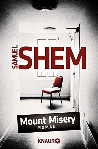 Mount Misery: Roman von Samuel Shem (7. Juli 2011) Taschenbuch