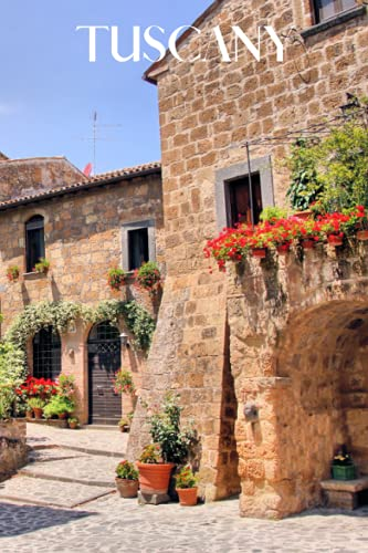 Tuscany: Tuscany travel notebook journal, 100 pages, includes Italian proverbs, a perfect Tuscan gift or to write your own Tuscany travel guide.
