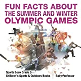 Fun Facts about the Summer and Winter Olympic Games - Sports Book Grade 3 | Children's Sports & Outdoors Books