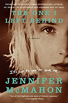 The One I Left Behind: A Novel by [Jennifer McMahon]