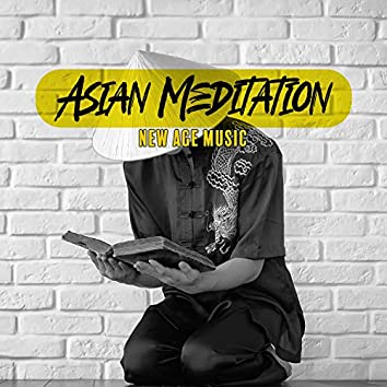 Asian Meditation – New Age Music for Deep Relaxation with Chinese Sounds, Peaceful Moment for Rest