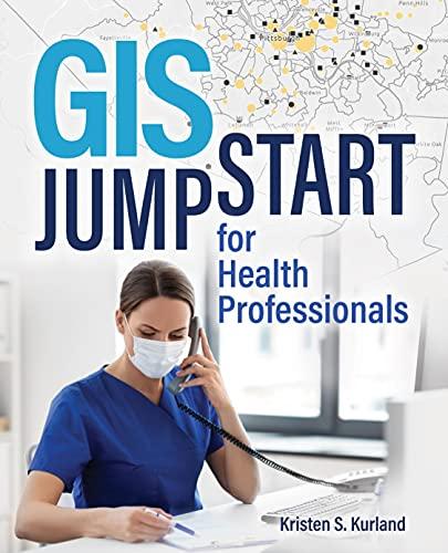GIS Jump Start for Health Professionals (GIS Jump Start, 1)