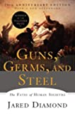 Guns, Germs, and Steel - The Fates of Human Societies