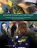 Magellanic Sub-Antarctic Ornithology: The First Decade of...