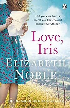 Love, Iris: The Sunday Times Bestseller and Richard & Judy Book Club Pick 2019 by [Elizabeth Noble]