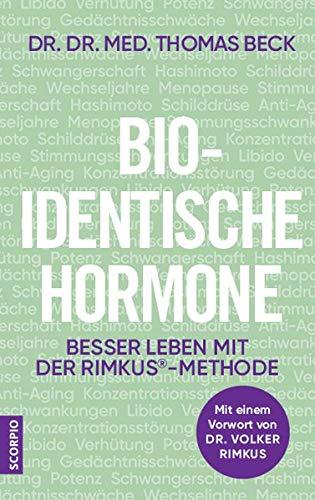 Bio-identische Hormone: Besser leben mit der Rimkus®-Methode. Mit einem Vorwort von Dr. Volker Rimkus