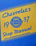 1937 CHEVROLET CAR, TRUCK & PICKUP FACTORY REPAIR SHOP & SERVICE MANUAL Covers All Models