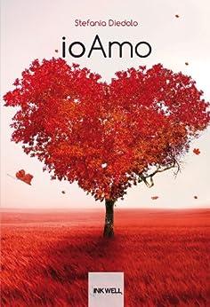 ioAmo (Le Caravelle) (Italian Edition) by [Stefania Diedolo]