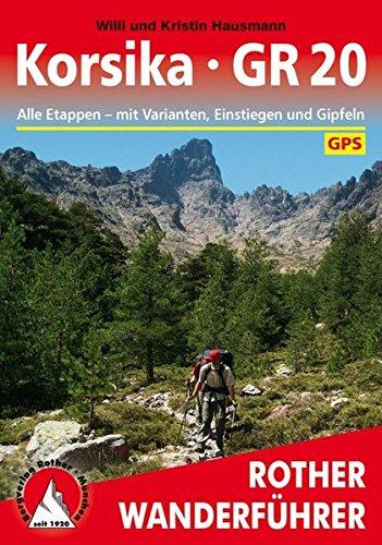 Korsika - GR 20: Alle Etappen - mit Varianten, Einstiegen und Gipfeln. Mit GPS-Daten (Rother Wanderführer)
