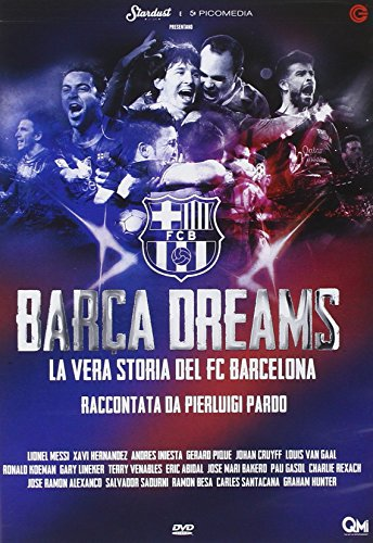 Barca Dreams - La Vera Storia Del FC Barcelona [DVD]