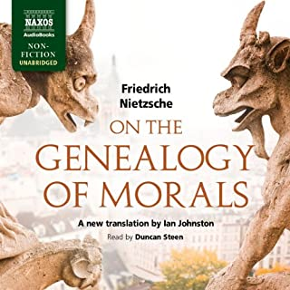 On the Genealogy of Morals     A Polemic              By:                                                                                                                                 Friedrich Nietzsche                               Narrated by:                                                                                                                                 Duncan Steen                      Length: 6 hrs and 33 mins     9 ratings     Overall 4.7